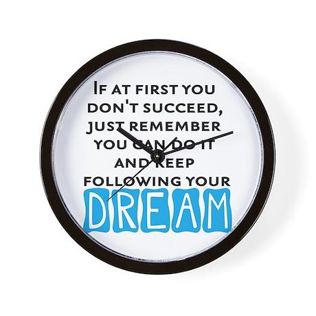Keep Following Your Dream Wall Clock