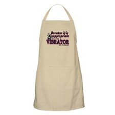 Inappropriate to use a Vibrator Apron