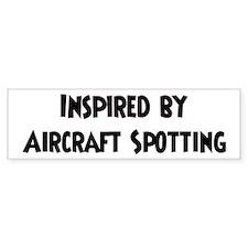 Inspired by Aircraft Spotting Bumper Bumper Sticker