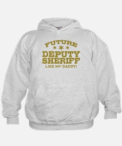 Future Deputy Sheriff Like My Daddy Hoodie