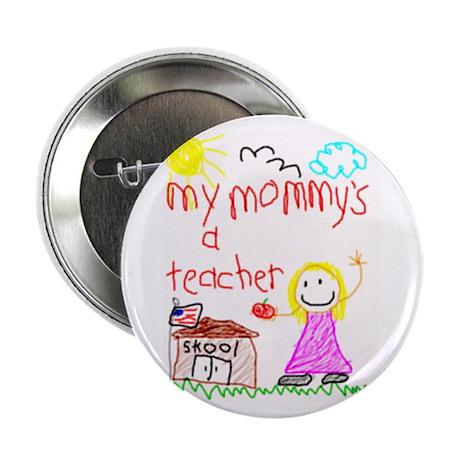 """""""Mommy Teacher"""" Series 2.25"""" Button (10 pack)"""