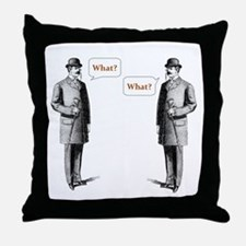 What? What? Throw Pillow