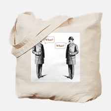 What? What? Tote Bag