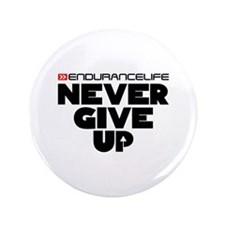 """Never Give Up Merchandise 3.5"""" Button"""