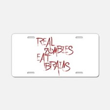 Real Zombies Eat Brains! Page Aluminum License Pla