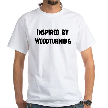 Inspired by Woodturning White T-Shirt