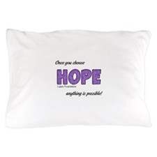 Once You Choose HOPE Pillow Case