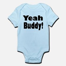 Yeah Buddy! Infant Bodysuit