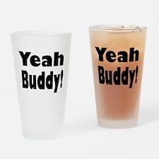 Yeah Buddy! Drinking Glass