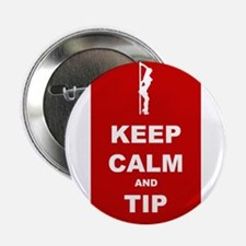 """2.25"""" Button Keep Calm and Tip"""