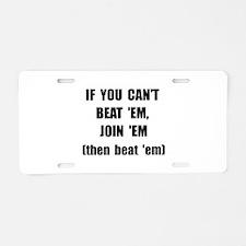 Beat Em Aluminum License Plate