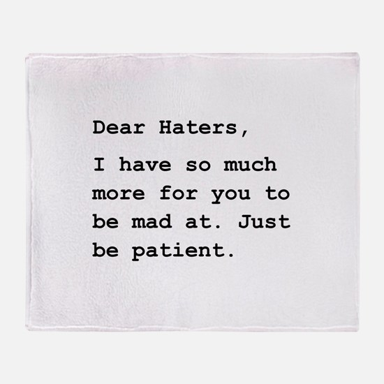 Dear Haters Throw Blanket