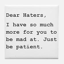 Dear Haters Tile Coaster