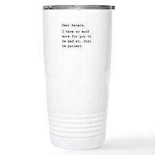 Dear Haters Travel Mug