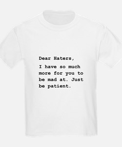 Dear Haters T-Shirt