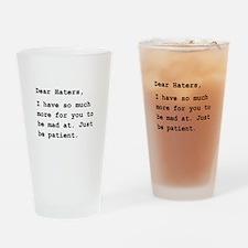 Dear Haters Drinking Glass