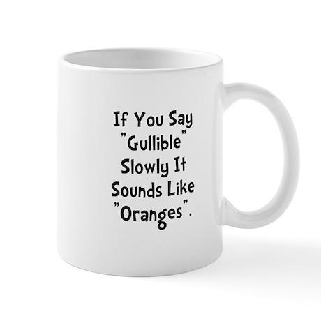 Gullible Oranges Mug