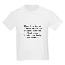 Hid The Body T-Shirt