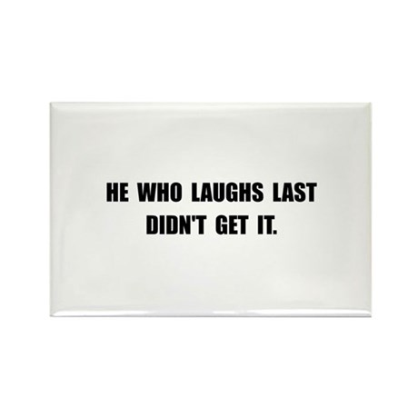 Laughs Last Rectangle Magnet (100 pack)