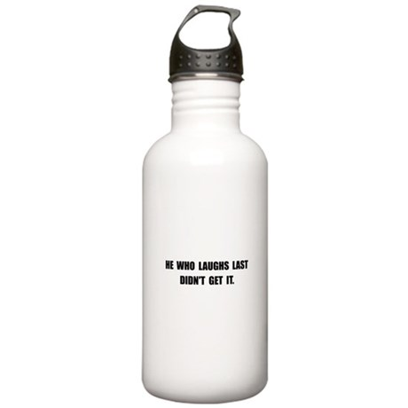 Laughs Last Stainless Water Bottle 1.0L