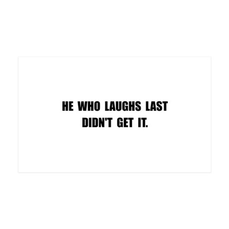 Laughs Last 38.5 x 24.5 Wall Peel