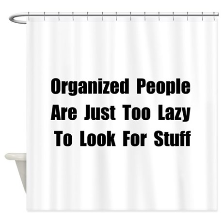 Organized People Shower Curtain