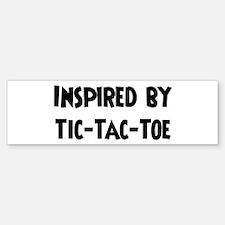 Inspired by Tic-Tac-Toe Bumper Bumper Bumper Sticker