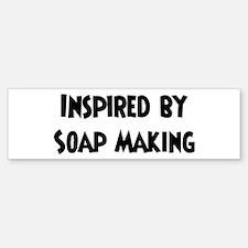 Inspired by Soap Making Bumper Bumper Bumper Sticker