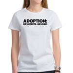 Adoption: No Secrets. No Fear. Women's T-Shirt