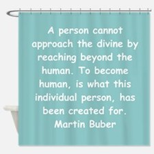 martin buber gifts and appare Shower Curtain