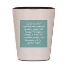 martin buber gifts and appare Shot Glass