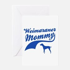 Weimaraner Mommy Greeting Card
