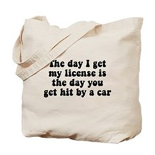 The day I get my license Tote Bag