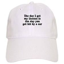 The day I get my license Baseball Cap