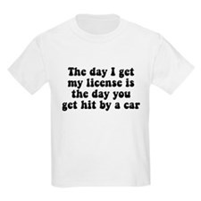 The day I get my license T-Shirt