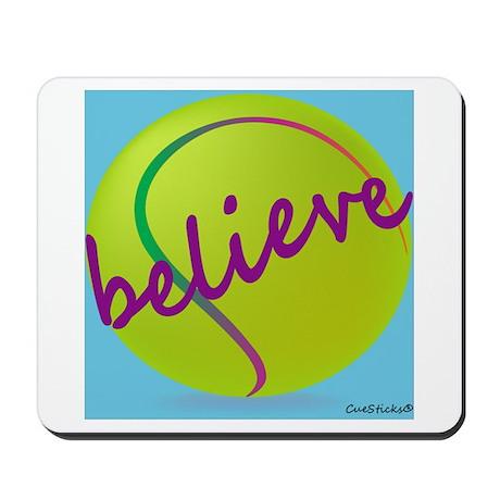 Believe (tennis ball) Mousepad