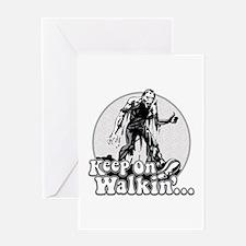 Keep On Walkin' Greeting Card