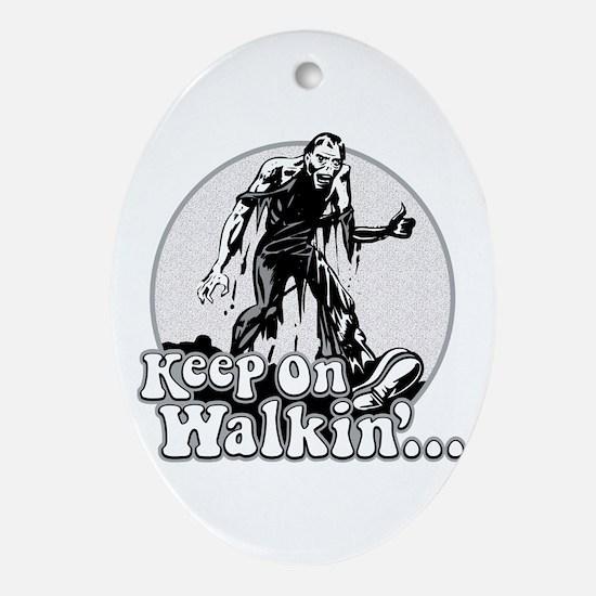 Keep On Walkin' Ornament (Oval)