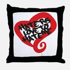 Haters Love Me Throw Pillow