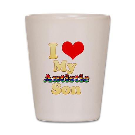 I Love My Autistic Son Shot Glass