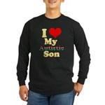 I Love My Autistic Son Long Sleeve Dark T-Shirt