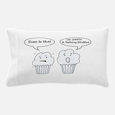 Talking Muffin Pillow Case
