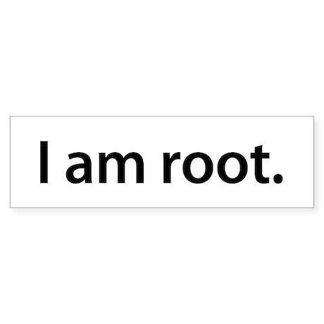 I am root. - Bumper Sticker