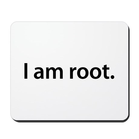 I am root. - Mousepad