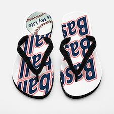 Baseball is my life... Flip Flops