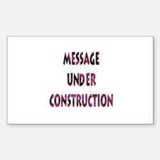 Message under construction Decal