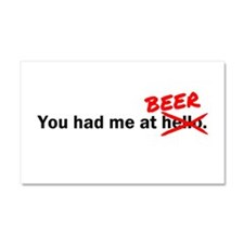You had me at Beer Car Magnet 20 x 12