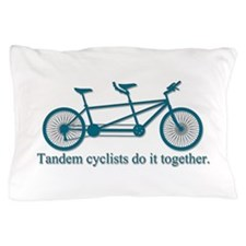 Tandem Cyclists Do It Together Pillow Case