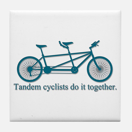 Tandem Cyclists Do It Together Tile Coaster