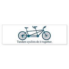 Tandem Cyclists Do It Together Bumper Sticker